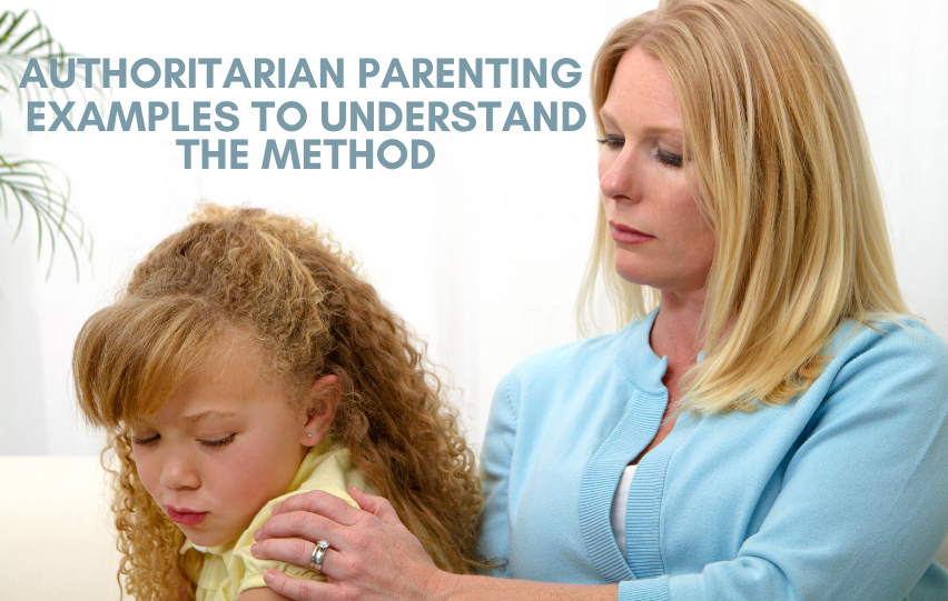 See These Authoritarian Parenting Examples to Understand the Method